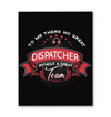To Me There No Great Dispatcher Canvas Print