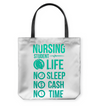 No Sleep No Cash No Time Tote Bag