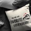 You Are My Favorite Notification Couple Rings Cushion