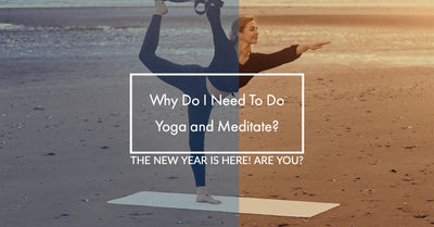 Why Do I Need To Do Yoga and Meditate?