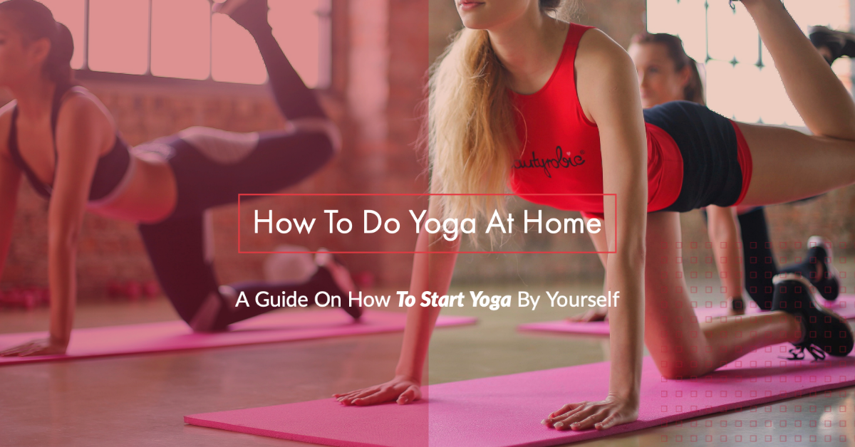 How To Do Yoga At Home - A Guide On How To Start Yoga By Yourself photo