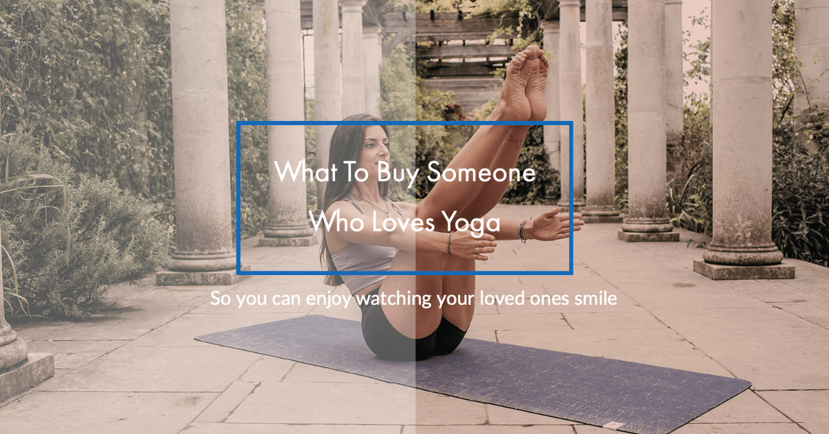 What To Buy Someone Who Loves Yoga - Complete Unity Yoga