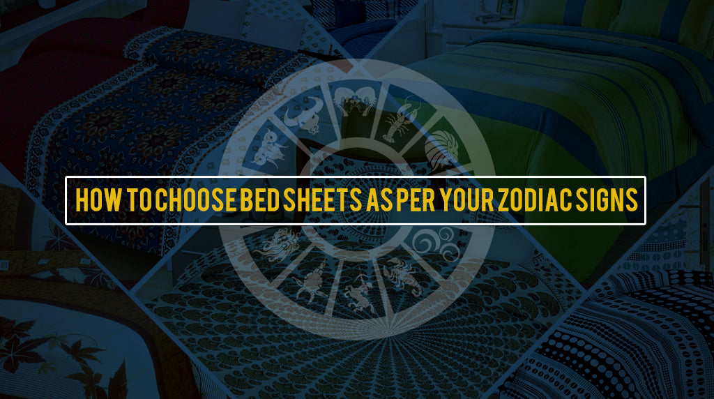 How to Choose Bed Sheets as per your Zodiac Signs ?