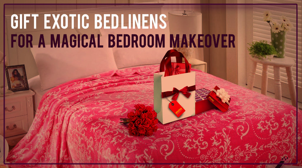 Gift exotic bed linens for a magical bedroom makeover