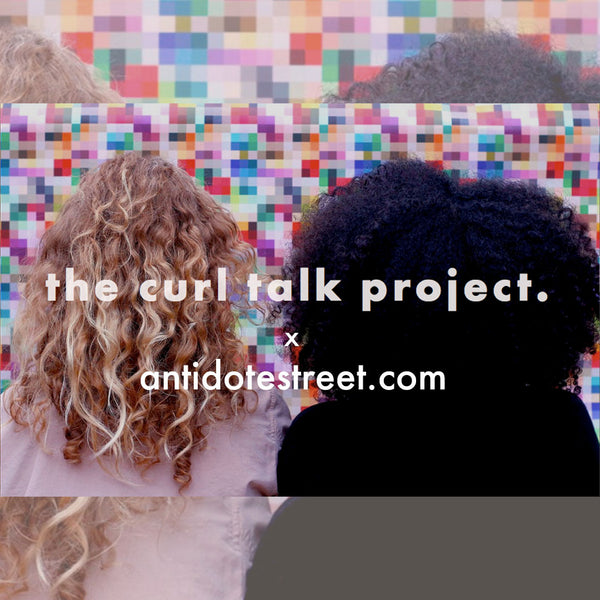 AntidoteStreet.com x The Curl Talk Project