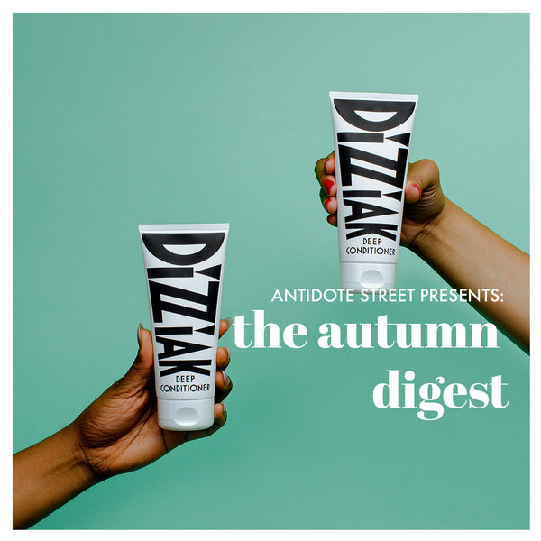 The Autumn Digest - Dizziak Deep Conditioner on AntidoteStreet.com
