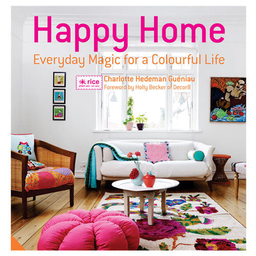 HAPPY HOME: EVERYDAY MAGIC FOR A COLOURFUL LIFE - The Willowlands