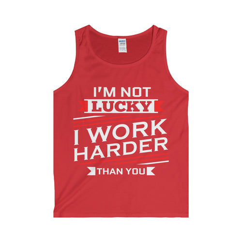 LEADRS Adult Tank Top <br>I'm not lucky, i work harder than you - Leadrs Wear