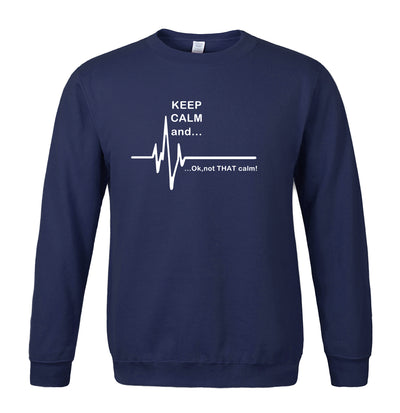 2018 Men's Hoodies - Keep Calm and...Not That Calm