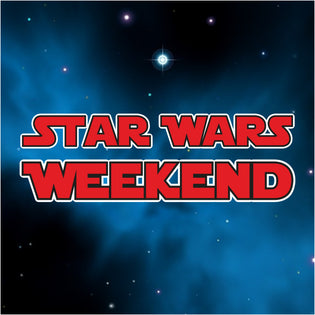 STAR WARS WEEKEND