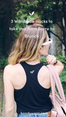 3 Wardrobe Hacks to take you from Barre to Brunch