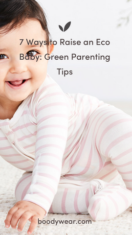 7 Ways to Raise an Eco Baby: Green Parenting Tips