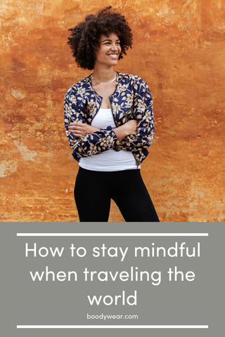 How to stay mindful when traveling the world