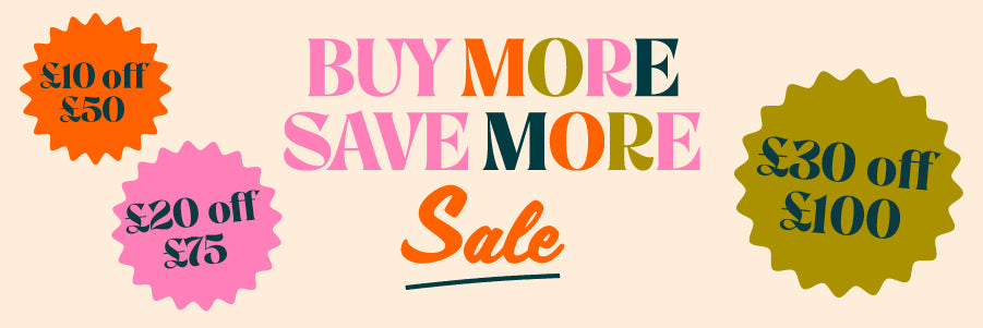 Buy more save more £10 off £50, £20 off £75, £30 off £100
