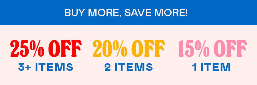 Buy more, save more! 25% off 3+ items, 20% off 2 items, 15% off 1 item