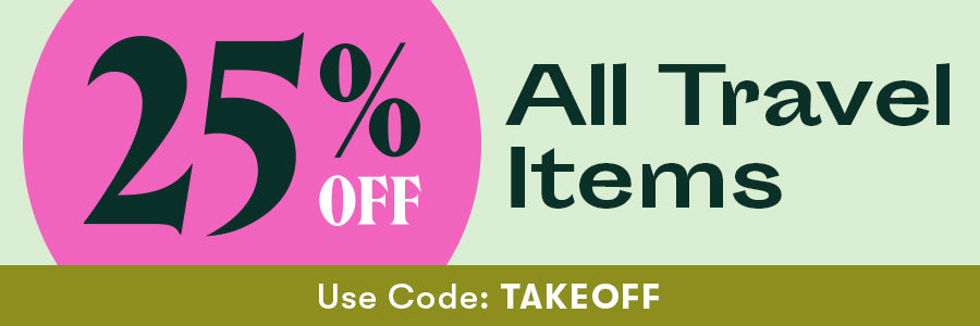 25% off all travel items. Use code: TAKEOFF