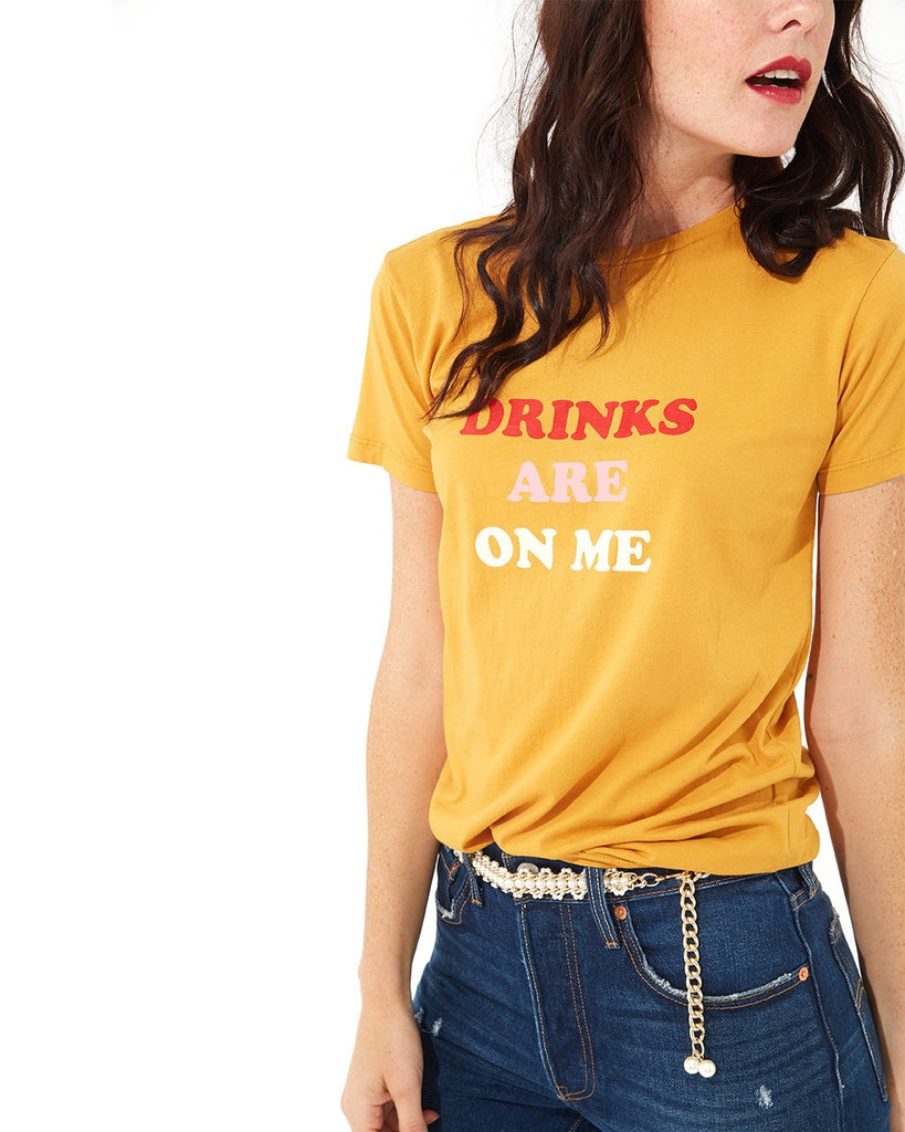 Drinks Are On Me Tee
