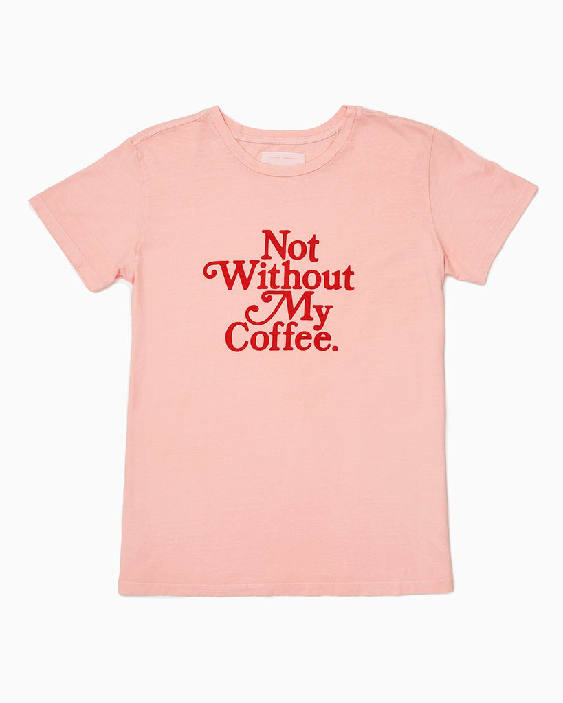 Not Without My Coffee Tee