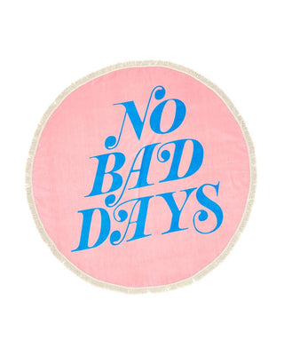 all around giant circle towel - no bad days