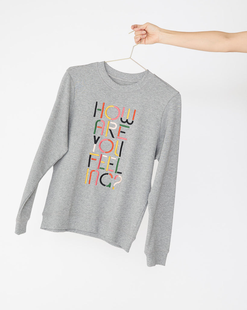 How Are You Feeling? Sweatshirt