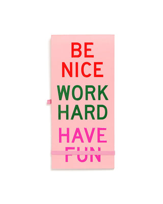 This Little Buddy Reporter Pad comes in pink, with 'Be Nice, Work Hard, Have Fun' printed on the front.
