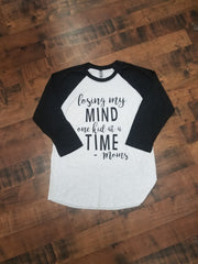 Losing My Mind One Kid At A Time Raglan T-shirt