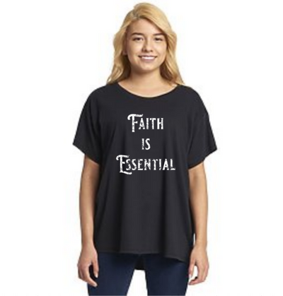 Faith Is Essential Full Size Flowy Women's T-Shirt