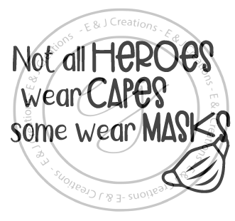 Not all Heroes Wear Capes Some Wear Masks SVG file digital download