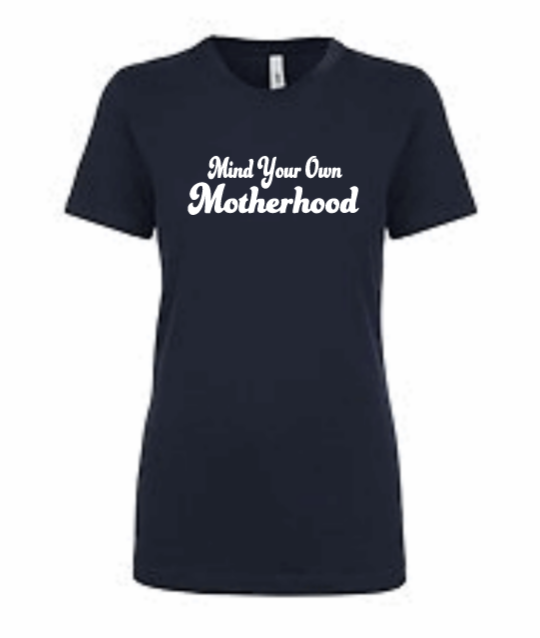 Mind Your Own Motherhood Ladies' Fitted T-Shirt