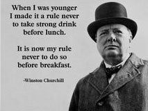 Winston Churchill on taking strong drink