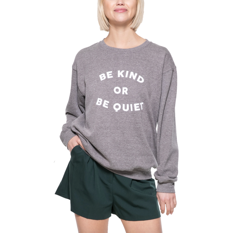 Be Kind or Be Quiet Willow Sweatshirt