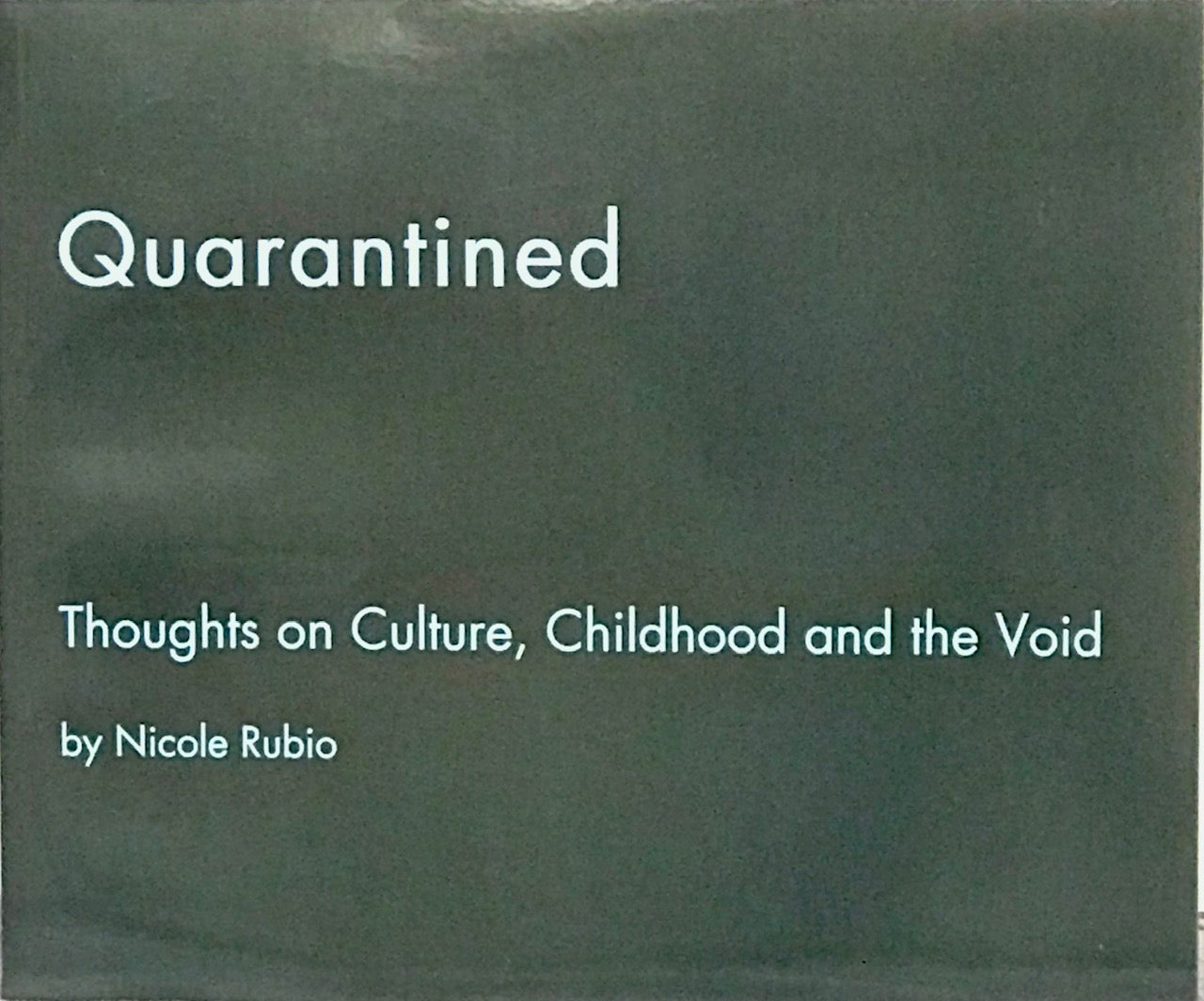 Nicole Rubio: (S)Quarantined Thoughts on Culture, Childhood, and the Void