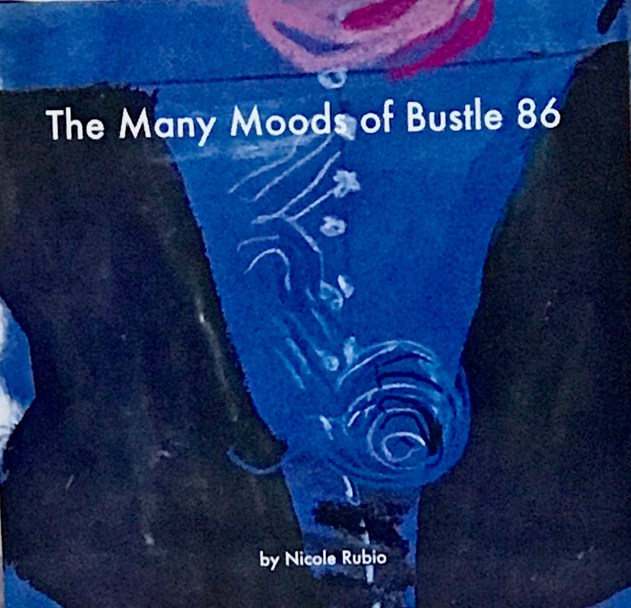 Nicole Rubio: (S)The Many Moods of Bustle 86