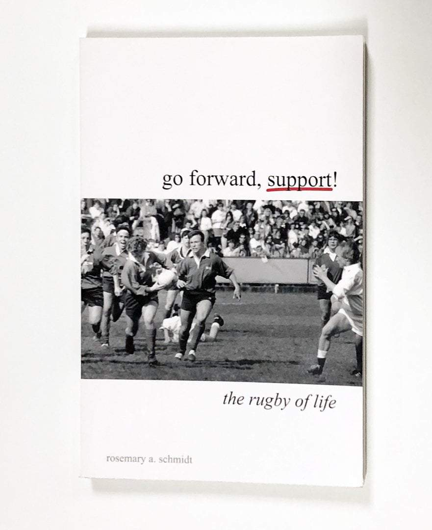 Go Forward, Support: The Rugby Of Life