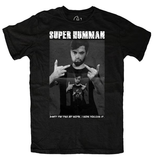 SUPER HUMMAN: Don't Try This At Home Tee