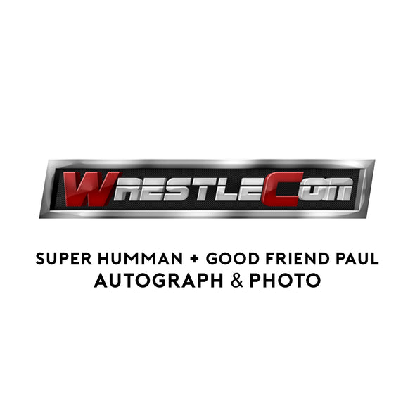 Super Humman & Good Friend Paul Autograph + Photo