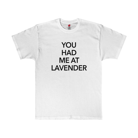 You Had Me At Lavender Essential Oils Shirt