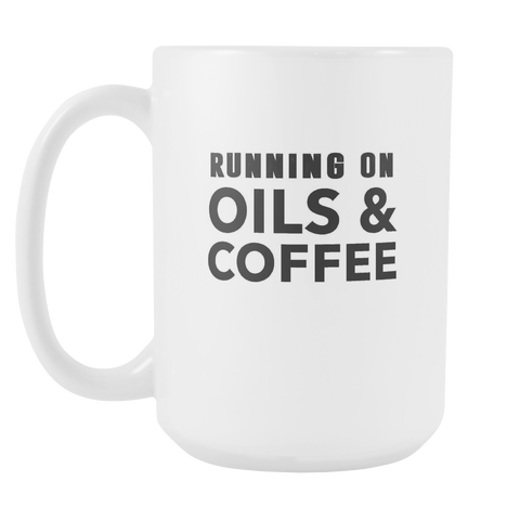 Running on Oils and Coffee - Essential Oils Coffee Mug