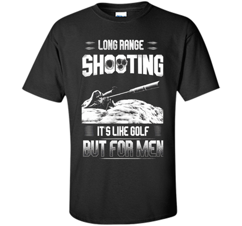 Long range shooting it's like golf but for men
