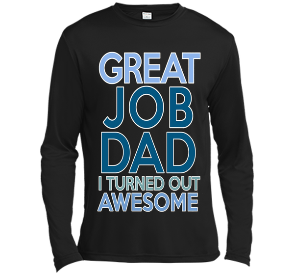 Father's Day Gift for Dad:Great Job Dad I turned Out Awesome