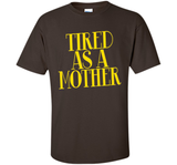 Mother's day tshirt Tired as a mother  - mother's day