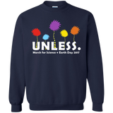 Cool Unless March For Science Earth Day 2017 Shirt Printed Crewneck Pullover Sweatshirt  8 oz
