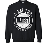 Funny I Am The Oldest T-shirt Fathers Day Birthday GIft