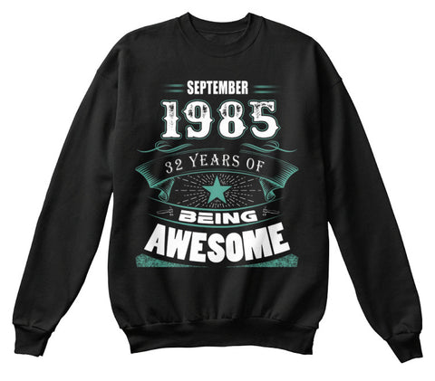 SEPTEMBER 1985-32 Years Of Being Awesome