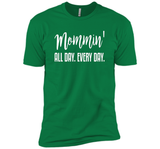 Mommin' All Day Every Day T-Shirt  - mother's day