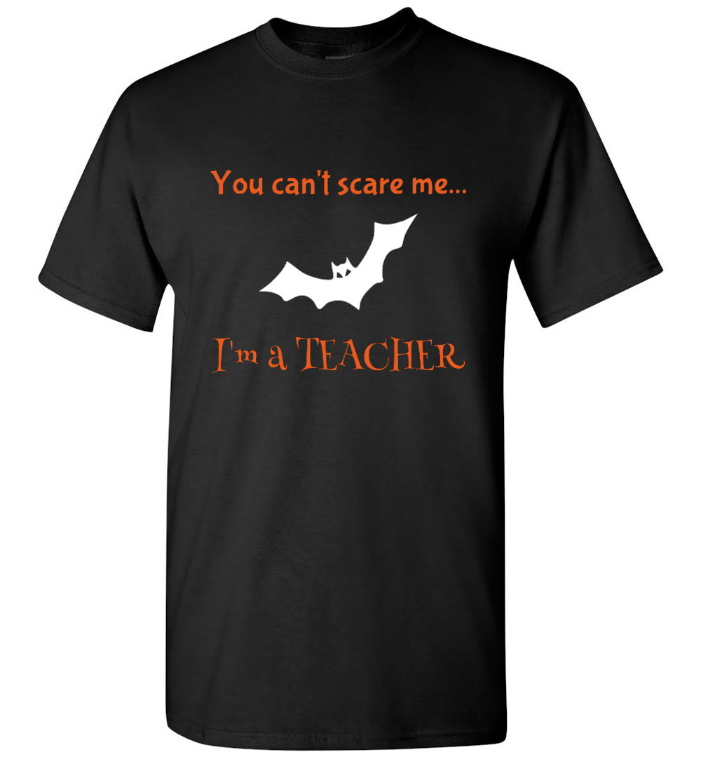 You Can't Scare Me, I'm a Teacher