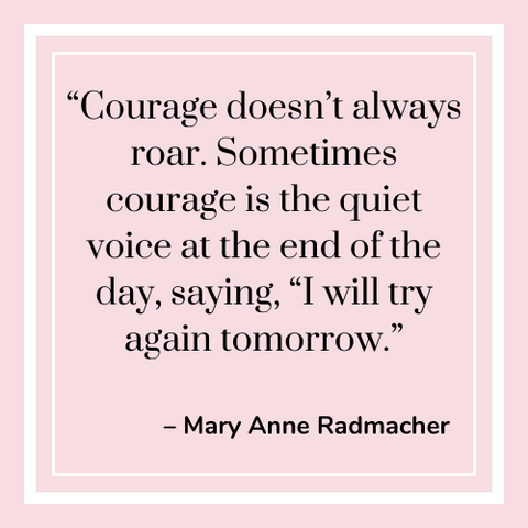 Courage quote from Mary Anne Radmacher