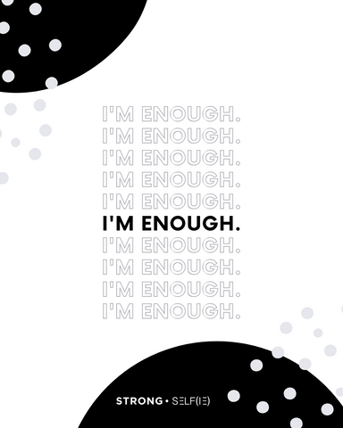 I'm Enough Poster - Black and White Version