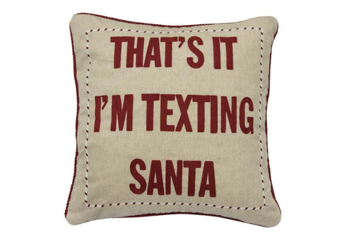 That's It I'm Texting Santa 20 Inch Square Decorative Pillow