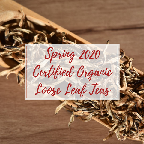 Certified Organic Loose Leaf Tea - Spring 2020